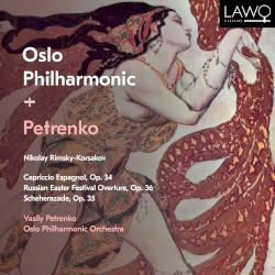 Rimsky-Korsakov: Capriccio Espagnol, Scheherazade & Russian Easter Festival Overture by Nikolai Rimsky-Korsakov ;   Oslo Philharmonic Orchestra  &   Vasily Petrenko