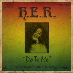 H.E.R. - Do to Me