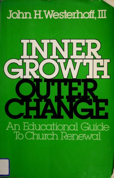 Inner growth, outer change by John H. Westerhoff