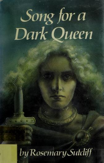 Cover of: Song for a dark Queen   Rosemary Sutcliff